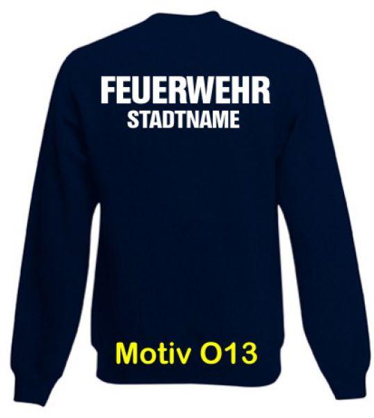 Feuerwehr Sweatshirt mit Ortsnamen Motiv O13